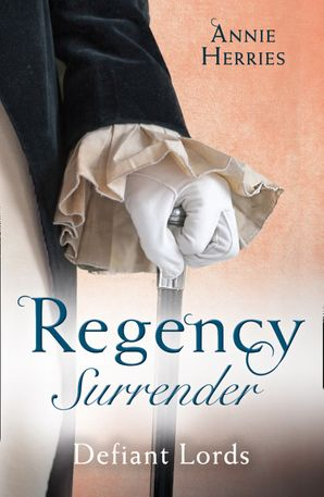 Regency Surrender: Defiant Lords: His Unusual Governess / Claiming the Chaperon's Heart (Mills & Boon M&B)