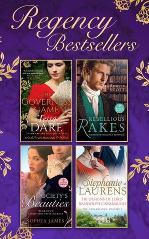 The Regency Bestsellers Collection: The Governess Game / Mistress at Midnight / Scars of Betrayal / Rake Most Likely to Rebel / Rake Most Likely to Thrill / The Designs of Lord Randolph Cavanaugh (Mills & Boon e-Book Collections) eBook  by Tessa Dare