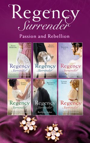 Regency Surrender: Passion And Rebellion (Mills & Boon e-Book Collections) eBook  by Annie Burrows