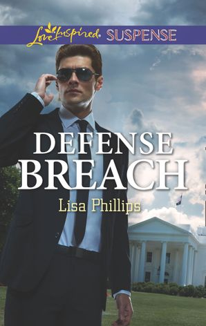 defense-breach-mills-and-boon-love-inspired-suspense-secret-service-agents-book-5