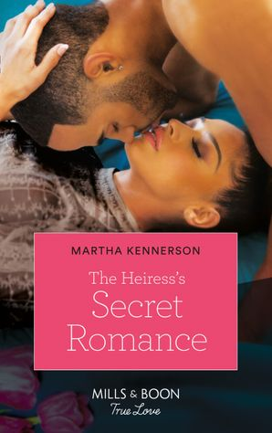 The Heiress's Secret Romance (Mills & Boon Kimani) (The Kingsleys of Texas, Book 4) eBook  by Martha Kennerson