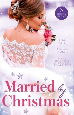 Married By Christmas: His Pregnant Christmas Bride / Carter Bravo's Christmas Bride (The Bravos of Justice Creek) / His Texas Christmas Bride (Mills & Boon M&B) eBook  by Olivia Gates