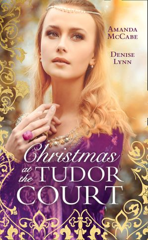 Christmas At The Tudor Court: The Queen's Christmas Summons / The Warrior's Winter Bride (Mills & Boon M&B) eBook  by