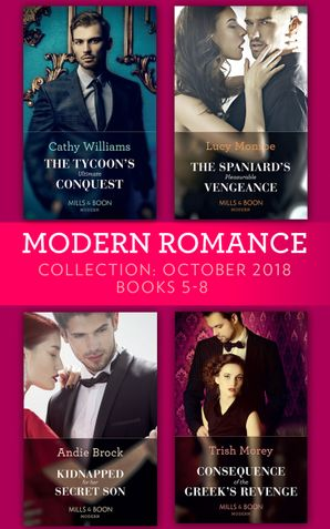 Modern Romance October 2018 Books 5-8: The Tycoon's Ultimate Conquest / The Spaniard's Pleasurable Vengeance / Kidnapped for Her Secret Son / Consequence of the Greek's Revenge eBook  by Cathy Williams