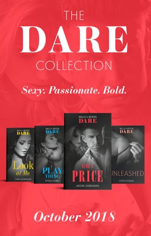 The Dare Collection October 2018: Unleashed (Hotel Temptation) / Play Thing / King's Price / Look at Me eBook  by Caitlin Crews