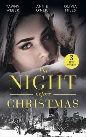 The Night Before Christmas: Naughty Christmas Nights / The Nightshift Before Christmas / 'Twas the Week Before Christmas (Mills & Boon M&B) eBook  by Tawny Weber