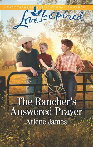the-ranchers-answered-prayer-mills-and-boon-love-inspired-three-brothers-ranch-book-1