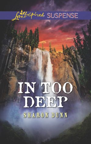 In Too Deep (Mills & Boon Love Inspired Suspense) eBook  by Sharon Dunn