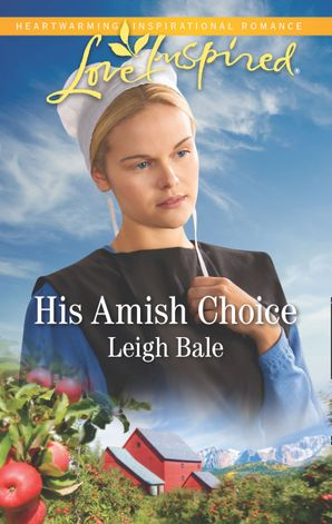 His Amish Choice (Mills & Boon Love Inspired) (Colorado Amish Courtships, Book 2)