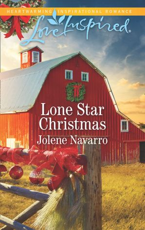Lone Star Christmas (Mills & Boon Love Inspired) (Lone Star Legacy (Love Inspired), Book 3)