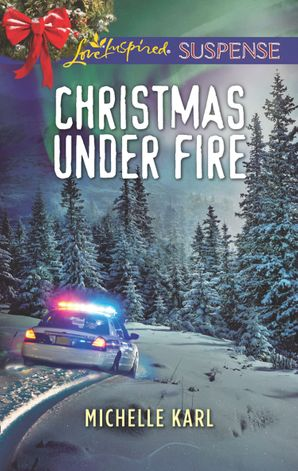 Christmas Under Fire (Mills & Boon Love Inspired Suspense) (Mountie Brotherhood) eBook  by