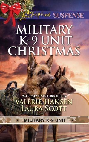 Military K-9 Unit Christmas: Christmas Escape (Military K-9 Unit) / Yuletide Target (Military K-9 Unit) (Mills & Boon Love Inspired Suspense) eBook  by Valerie Hansen