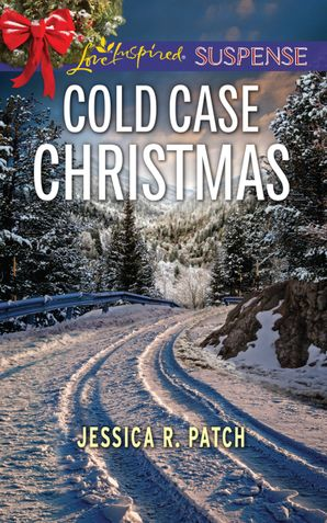 Cold Case Christmas (Mills & Boon Love Inspired Suspense) eBook  by Jessica R. Patch