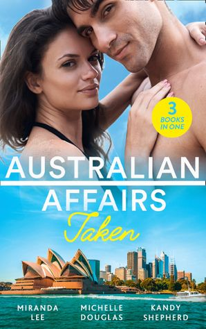 australian-affairs-taken-taken-over-by-the-billionaire-an-unlikely-bride-for-the-billionaire-hired-by-the-brooding-billionaire-mills-and-boon-m-and-b