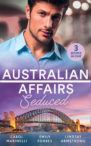 Australian Affairs: Seduced: The Accidental Romeo (Bayside Hospital Heartbreakers!) / Breaking the Playboy's Rules / The Return of Her Past (Mills & Boon M&B) eBook  by Carol Marinelli