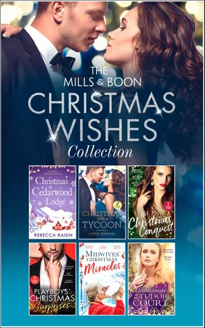 The Mills & Boon Christmas Wishes Collection (Mills & Boon e-Book Collections) eBook  by Rebecca Raisin