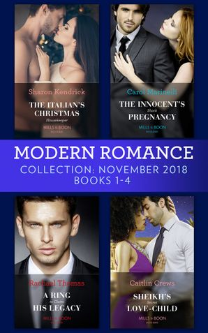 Modern Romance November Books 1-4: The Italian's Christmas Housekeeper / The Innocent's Shock Pregnancy / A Ring to Claim His Legacy / Sheikh's Secret Love-Child eBook  by Sharon Kendrick