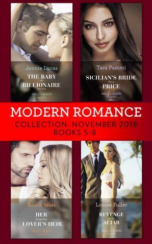 Modern Romance November Books 5-8: The Baby the Billionaire Demands (Secret Heirs of Billionaires) / Sicilian's Bride For a Price / Her Forgotten Lover's Heir / Revenge at the Altar eBook  by