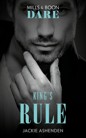 King's Rule (Mills & Boon Dare) (Kings of Sydney) eBook  by Jackie Ashenden