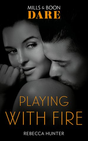Playing With Fire (Mills & Boon Dare) (Blackmore, Inc.) eBook  by Rebecca Hunter