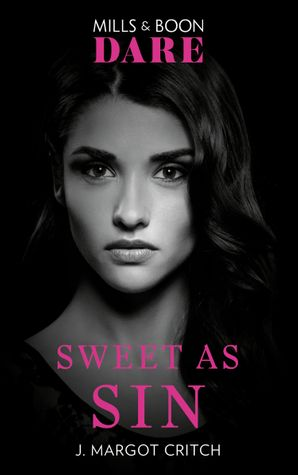 Sweet As Sin (Mills & Boon Dare) (Sin City Brotherhood) eBook  by J. Margot Critch