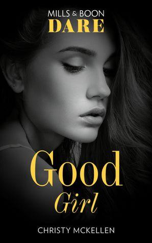 Good Girl (Mills & Boon Dare) (Sexy Little Secrets, Book 2) eBook  by Christy McKellen
