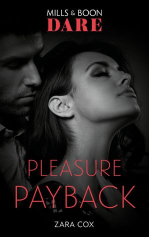 Pleasure Payback (Mills & Boon Dare) (The Mortimers: Wealthy & Wicked) eBook  by