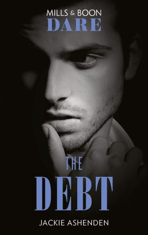 The Debt (Mills & Boon Dare) (The Billionaires Club)