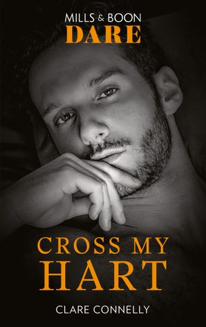 Cross My Hart (Mills & Boon Dare) (The Notorious Harts) eBook  by Clare Connelly