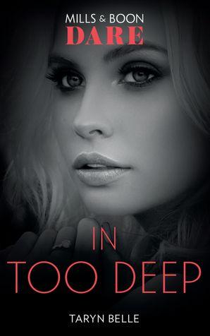 In Too Deep (Mills & Boon Dare) (Tropical Heat) eBook  by Taryn Belle