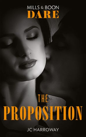 The Proposition (Mills & Boon Dare) (The Billionaires Club) eBook  by JC Harroway