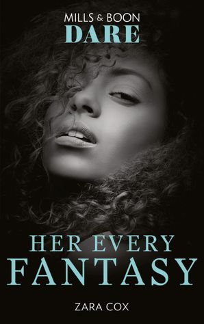 Her Every Fantasy (Mills & Boon Dare) (The Mortimers: Wealthy & Wicked, Book 3) eBook  by Zara Cox