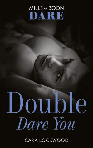 Double Dare You (Mills & Boon Dare) eBook  by Cara Lockwood