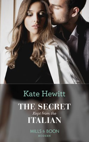 The Secret Kept From The Italian (Mills & Boon Modern) (Secret Heirs of Billionaires, Book 20) eBook  by 12823