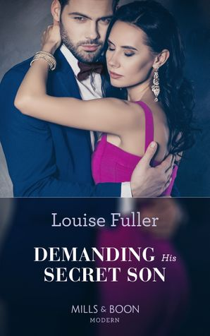 Demanding His Secret Son (Mills & Boon Modern) (Secret Heirs of Billionaires, Book 21) eBook  by Louise Fuller