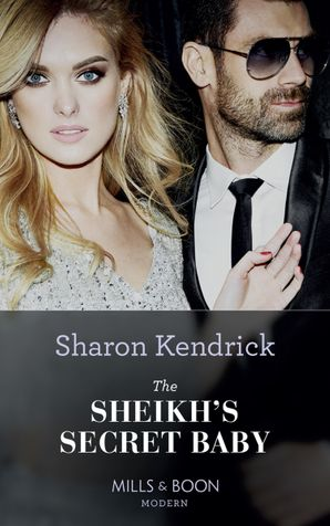 The Sheikh's Secret Baby (Mills & Boon Modern) (Secret Heirs of Billionaires, Book 22) eBook  by Sharon Kendrick