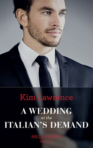 A Wedding At The Italian's Demand (Mills & Boon Modern) eBook  by Kim Lawrence