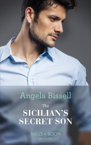 The Sicilian's Secret Son (Mills & Boon Modern) (Secret Heirs of Billionaires, Book 23) eBook  by Angela Bissell