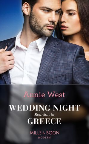 Wedding Night Reunion In Greece (Mills & Boon Modern) (Passion in Paradise, Book 1) eBook  by
