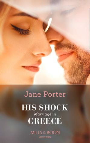 His Shock Marriage In Greece (Mills & Boon Modern) (Passion in Paradise, Book 3) eBook  by Jane Porter