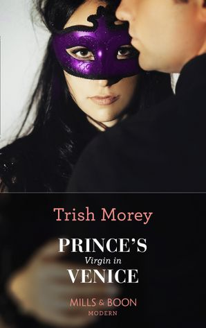 Prince's Virgin In Venice (Mills & Boon Modern) (Passion in Paradise, Book 4) eBook  by 13219