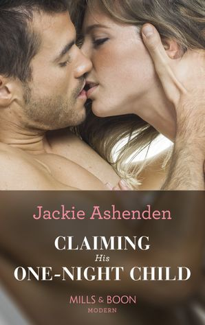 Claiming His One-Night Child (Mills & Boon Modern) (Shocking Italian Heirs, Book 2) eBook  by Jackie Ashenden