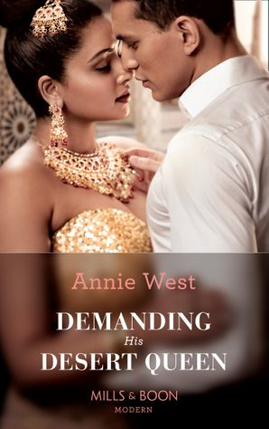 Demanding His Desert Queen (Mills & Boon Modern) (Royal Brides for Desert Brothers, Book 2) eBook  by Annie West