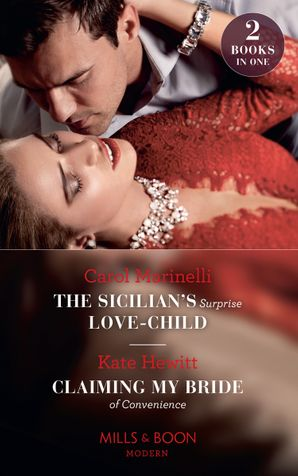 The Sicilian's Surprise Love-Child / Claiming My Bride Of Convenience: The Sicilian's Surprise Love-Child / Claiming My Bride of Convenience (Mills & Boon Modern) eBook  by Carol Marinelli