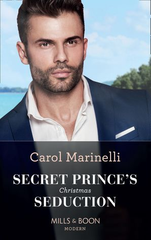 Secret Prince's Christmas Seduction (Mills & Boon Modern) eBook  by Carol Marinelli