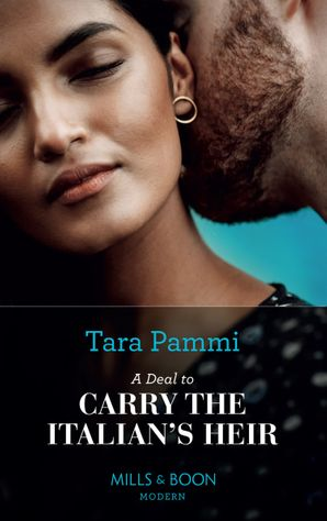 A Deal To Carry The Italian's Heir (Mills & Boon Modern) (The Scandalous Brunetti Brothers, Book 2) eBook  by Tara Pammi
