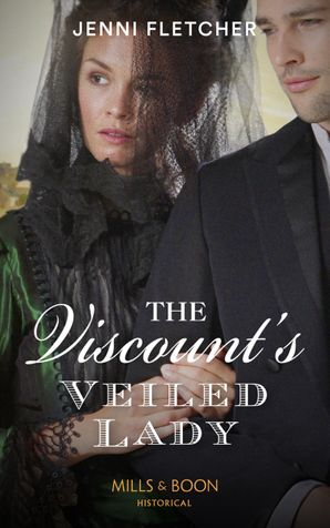 The Viscount's Veiled Lady (Mills & Boon Historical) (Whitby Weddings, Book 3) eBook  by Jenni Fletcher