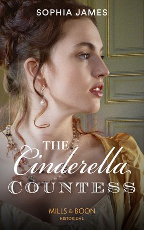 The Cinderella Countess (Mills & Boon Historical) (Gentlemen of Honour, Book 3) eBook  by Sophia James