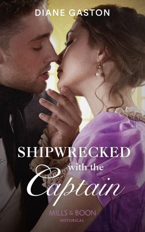 Shipwrecked With The Captain (Mills & Boon Historical) (The Governess Swap, Book 2) eBook  by Diane Gaston