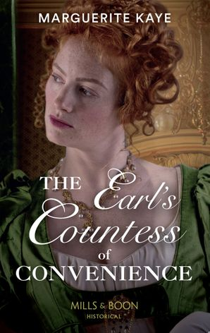 The Earl's Countess Of Convenience (Mills & Boon Historical) (Penniless Brides of Convenience, Book 1) eBook  by Marguerite Kaye